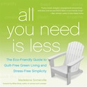 All You Need is Less by Madeleine Somerville