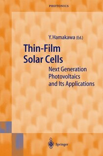 Thin- Film Solar Cells: Next Generation Photovoltaics And Its Applications